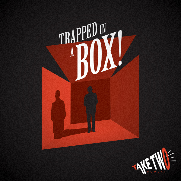 Trapped in a Box!