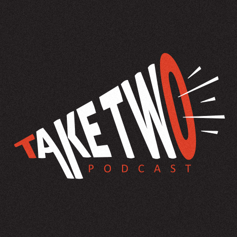 Take Two Podcast